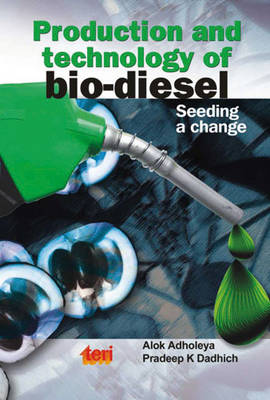 Production and Technology of Bio Diesel: Seeding a Change (Paperback)