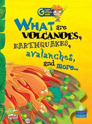 What are Volcanoes, Earthquakes, Avalanches, and More...: Key stage 2 - Green Genius Guide (Paperback)