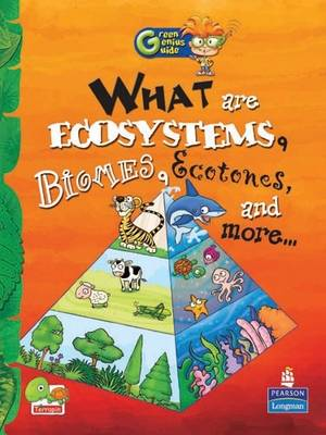 What are Ecosystems, Biomes, Ecotones, and More...: Key stage 2 - Green Genius Guide (Paperback)