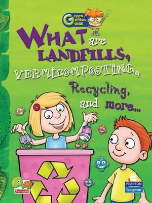 What are Landfills, Vermicomposting, Recycling, and More...: Key stage 2 - Green Genius Guide (Paperback)