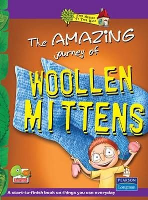 The Amazing Journey of Woollen Mittens: Key stage 2 - From Nature to Your Home (Paperback)