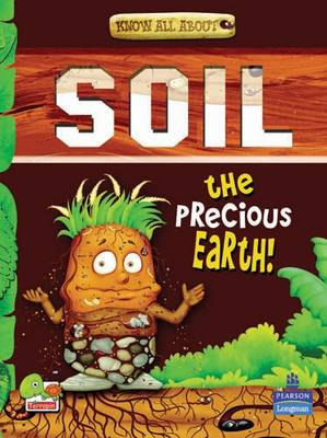 Know All About Soil: The Precious Earth! (Paperback)