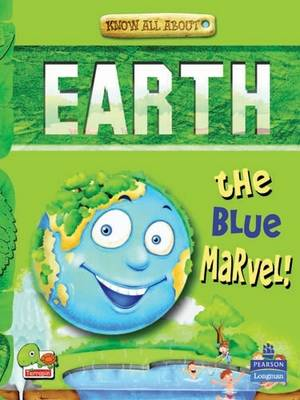 Earth: Key stage 2: The Blue Marvel! - Know All About (Paperback)