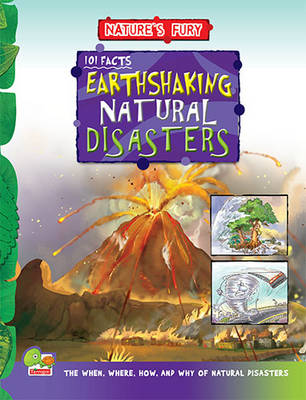 101 Earth Shaking Natural Disasters: Key stage 2 - Nature's Fury (Hardback)