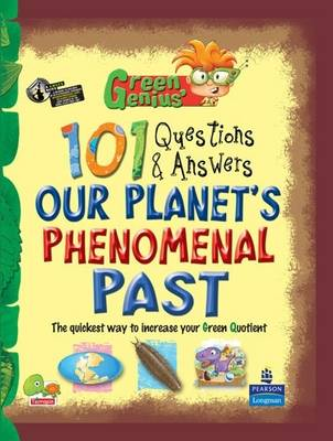 Our Planet's Phenomenal Past: Key stage 3 - Green Genius's 101 Questions and Answers (Hardback)