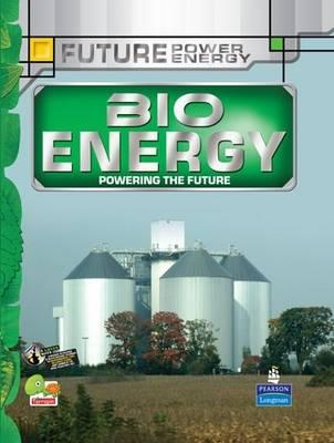 Bioenergy: Key stage 3 - Future Power,Future Energy (Hardback)
