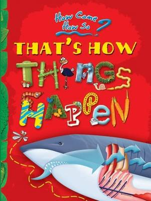 That's How Things Happen: Key stage 2: The Magical Mysteries of Nature - How Come? How So? (Hardback)