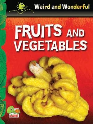 Fruits and Vegetables: Key stage 1 - Weird & Wonderful S. (Paperback)