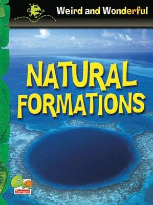 Natural Formations: Key stage 1 - Weird & Wonderful S. (Paperback)