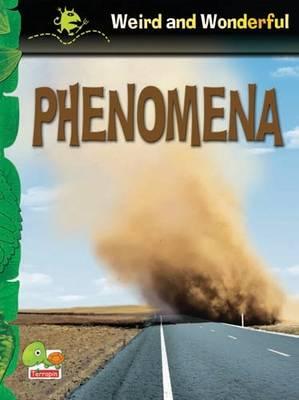 Phenomena: Key stage 1 - Weird & Wonderful S. (Paperback)
