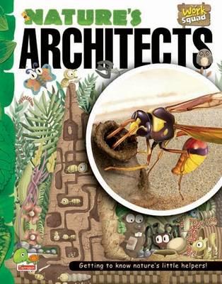 Nature's Architects: Key stage 2 - Work Squad (Hardback)