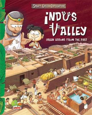 Indus Valley: Key stage 2 - Smart Green Civilizations (Hardback)