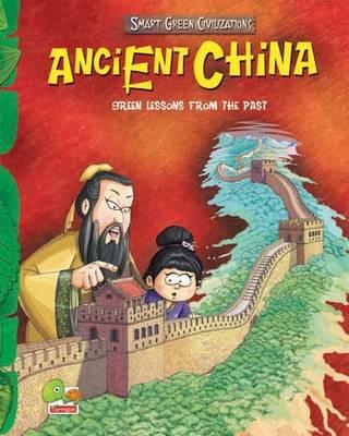 Ancient China: Key stage 2 - Smart Green Civilizations (Hardback)