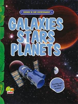 Galaxies, Stars, Planets: Key stage 2 - Science in Our Environment (Hardback)