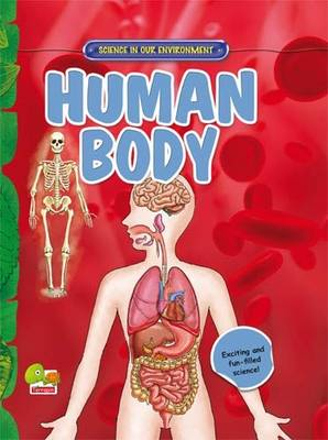 Human Body: Key stage 2 - Science in Our Environment (Hardback)