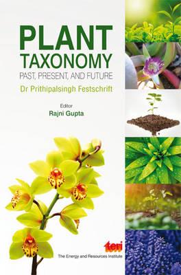 Plant Taxonomy: Past, Present, and Future (Hardback)