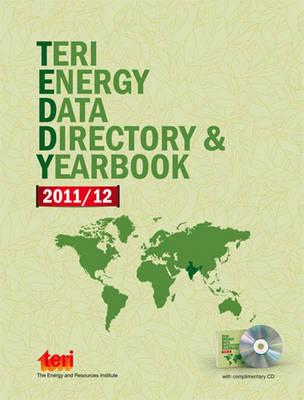 TERI Energy Data Directory and Yearbook (TEDDY) 2011-2012 (Hardback)