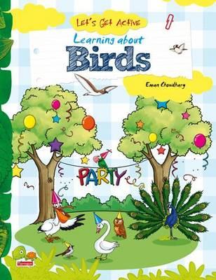 Let's Get Active: 4: Learning About Birds (An Illustrated Activity Book That Teaches Young Learners All About Birds) (Paperback)