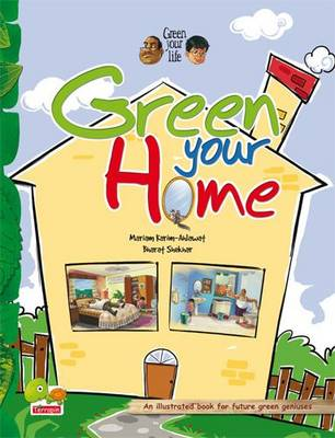 Green your life: Green Your Home (An Illustrated Book for Future Green Geniuses) - Green Your Life 4 (Paperback)