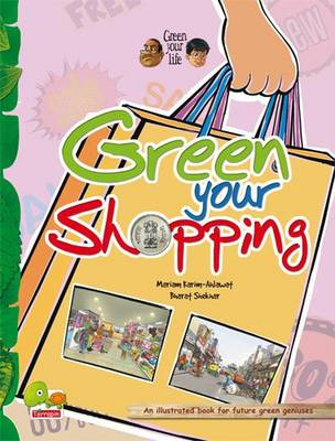 Green your life: Green Your Shopping (An Illustrated Book for Future Green Geniuses) - Green Your Life 4 (Paperback)