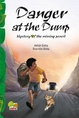 Danger at the Dump: Mystery of the missing pencil (Paperback)