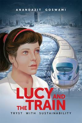 Lucy and the Train: Tryst with Sustainability (Paperback)