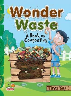 Wonder Waste: A Book on Composting 2017 (Paperback)