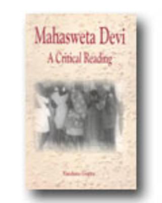 Mahasweta Devi: Critcial Reading (Hardback)