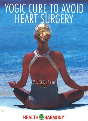 Yogic Cure to Avoid Heart Surgery (Paperback)