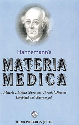 "Hahnmann's Materia Medica: ""Materia Medica Pura"", ""Chronic Diseases - Their Peculiar Nature and Their Homoeopathic Cure"" (Hardback)"