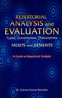 Repertorial Analysis and Evaluation: Types, Construction, Philosophies - A Guide to Repertorial Analysis (Paperback)