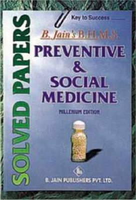 Preventive & Social Medicine (Solved Paper) - B. Jain BHMS Solved Papers (Paperback)