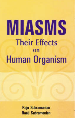 Miasms: Their Effects on Human Organism (Paperback)
