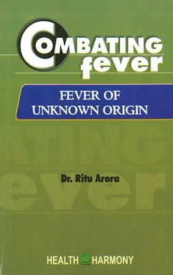 Combating Fever: Fever of Unknown Origin (Paperback)