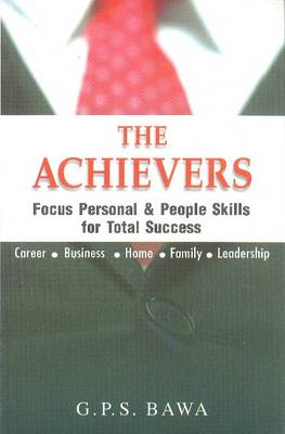 The Achievers: Focus Personal and People Skills for Total Success (Paperback)