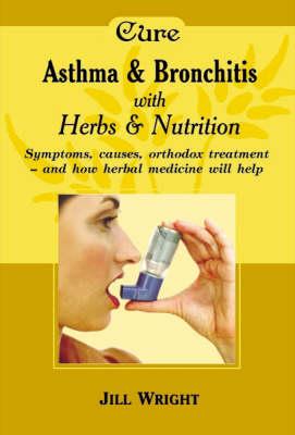 Herbalism: Asthma and Bronchitis (Paperback)