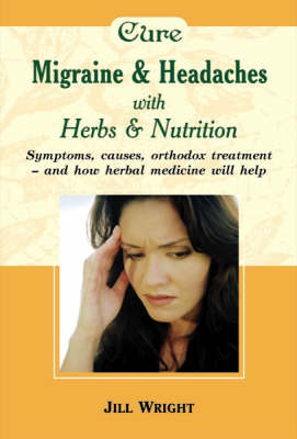 Herbalism: Migraine and Headaches (Paperback)