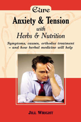 Herbalism: Anxiety and Tension (Paperback)