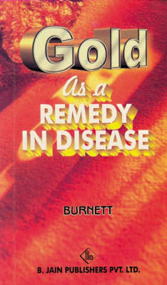Gold as a Remedy in Disease (Paperback)