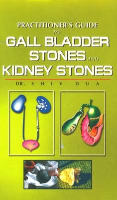 Practitioner's Guide to Gall Bladder and Kidney Stones (Paperback)