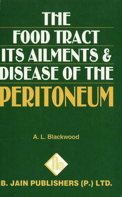 The Food Tract: Its Ailments & Disease of the Peritoneum (Paperback)
