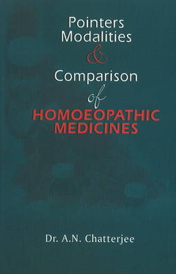 Pointers, Modalities & Comparison of Homoeopathic Medicines (Paperback)