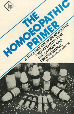 The Homoeopathic Primer: A Treatise on Homoeopathic Therapeutics for the Layman & Professional (Paperback)