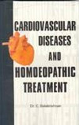 Cardiovascular Diseases and Homoeopathic Treatment (Paperback)
