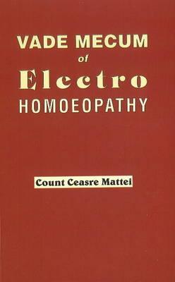 Vade Mecum of Electro Homoeopathy (Paperback)