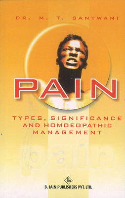 Pain: Type, Significance & Homoeopathic Management (Paperback)