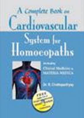 A Complete Book of Cardiovascular System for Homoeopaths (Hardback)