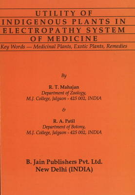 Utility of Indigenous Plants in Electropathy System of Medicine (Paperback)
