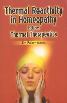 Thermal Reactivity in Homeopathy: Includes Thermal Therapeutics (Paperback)