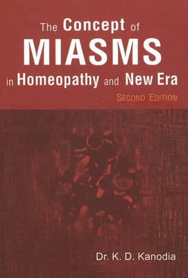 Concept of Miasms in Homeopathy & New Era: 2nd Edition (Paperback)